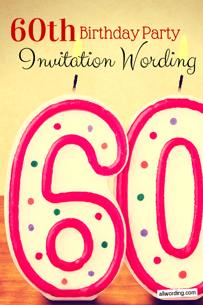 60th Birthday Invitation Wording Allwording Com