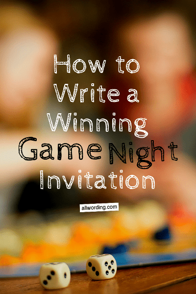 Wording ideas for game night invites