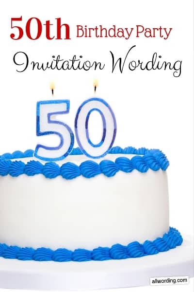 50th Birthday Party Invitation Wording