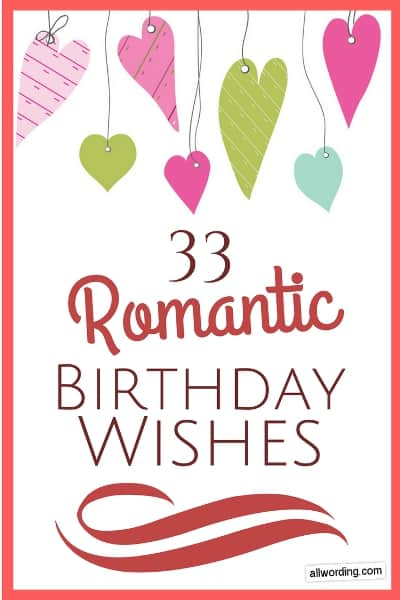 33 Romantic Birthday Wishes That Will Make Your Sweetie Swoon