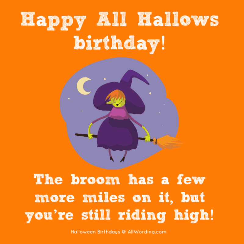 happy all hallows birthday the broom has a few more miles on it but