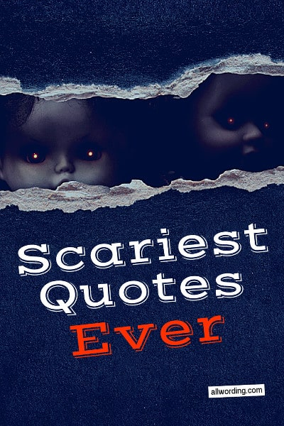 Scariest Quotes Ever 37 Famously Creepy Sayings Allwordingcom