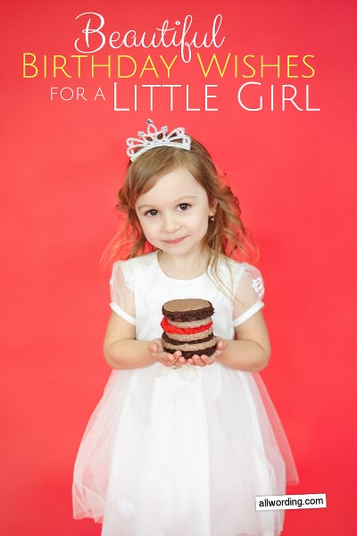 27 Beautiful Birthday Wishes For A Little Girl Allwording Com