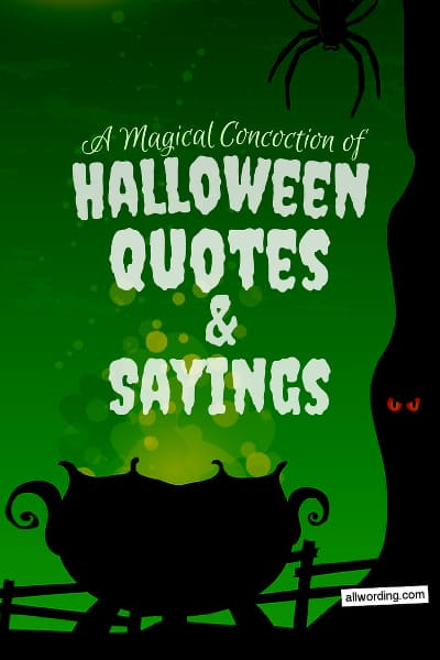 A list of famous Halloween quotes, including sayings that are cute, funny, and spooky