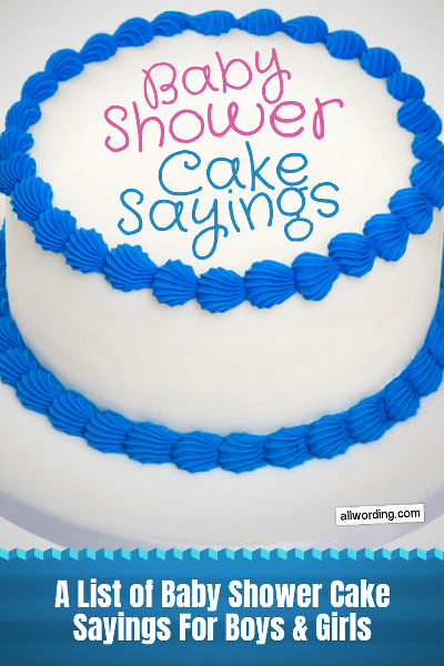 A list of baby shower cake sayings for boys and girls