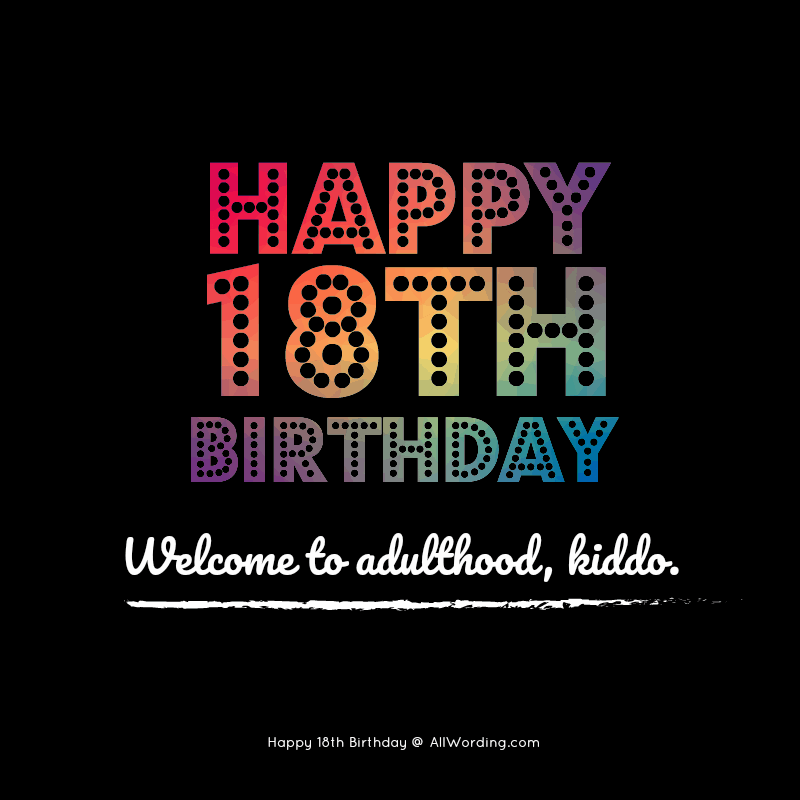 30 Ways To Wish Someone A Happy 18th Birthday Allwordingcom