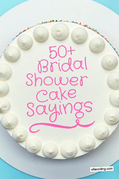 A Big List Of Sayings To Write On Bridal Shower Cakes