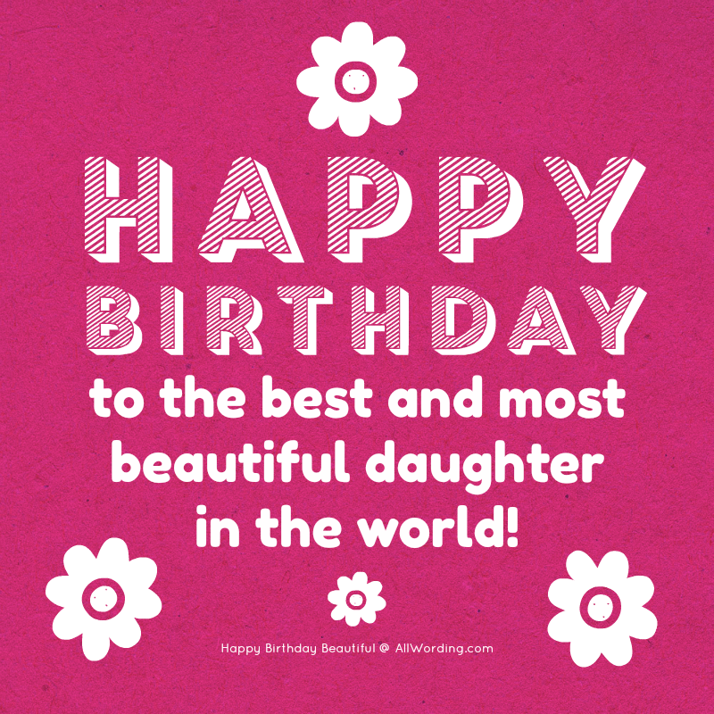 Happy Birthday to the best and most beautiful daughter in the world!