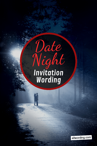 Date Night Invitation Wording Allwording Com