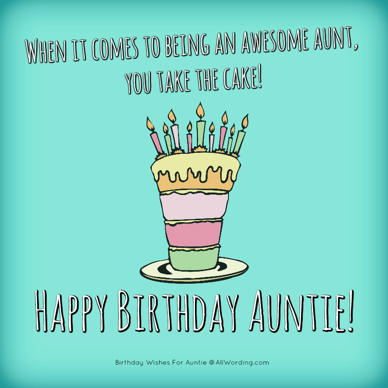 When it comes to being an awesome aunt, you take the cake! Happy Birthday, Auntie!