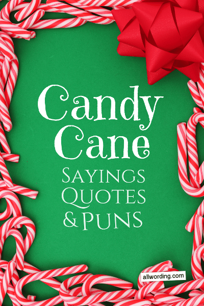Candy Cane Sayings, Quotes, and Puns