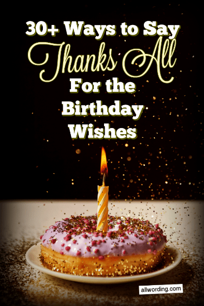 Awesome 30 Ways To Say Thank You All For The Birthday Wishes Allwording Com Personalised Birthday Cards Petedlily Jamesorg