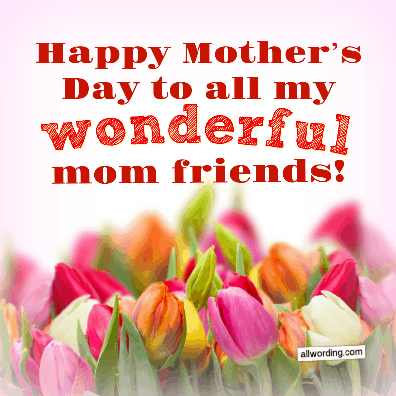 Happy Mother's Day to all my wonderful mom friends!