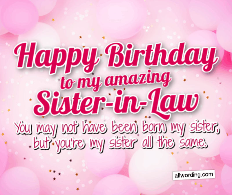 Happy Birthday to my amazing sister-in-law! You may not have been born my sister, but you're my sister all the same.